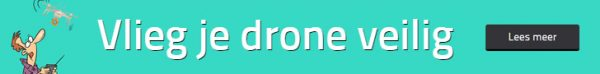 Vlieg je drone veilig