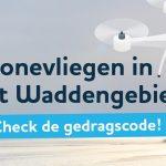 Gedragscode voor dronevliegers in Waddengebied doet beroep op gezond verstand